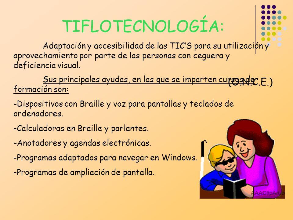 TIFLOTECNOLOGÍA: Adaptación y accesibilidad de las TICS para su utilización y aprovechamiento por parte de las personas con ceguera y deficiencia visu