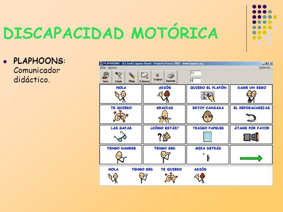 DISCAPACIDAD MOTÓRICA PLAPHOONS: Comunicador didáctico.