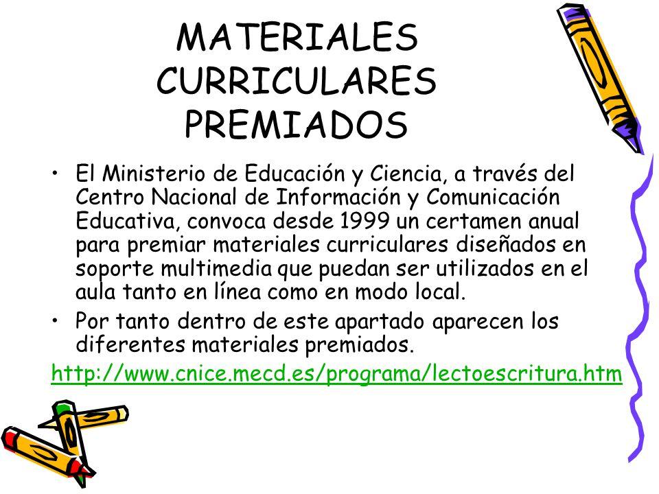 MATERIALES CURRICULARES PREMIADOS El Ministerio de Educación y Ciencia, a través del Centro Nacional de Información y Comunicación Educativa, convoca