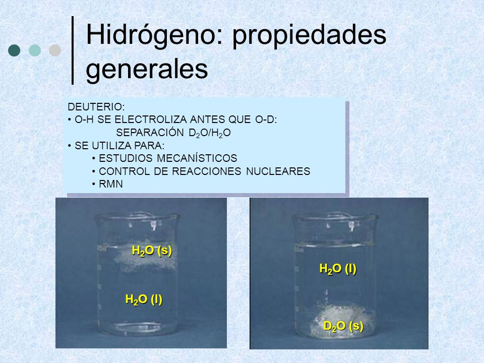 Hidrógeno: propiedades generales TRITIO: N + n C + T T 1/2 =12,26 años He + e ( ) Li + n He + T(Reactor nuclear) 14 7 1010 14 6 3131 3232 0 6363 1010 4242 3131 Sus principales usos se encuentran en la medicina nuclear