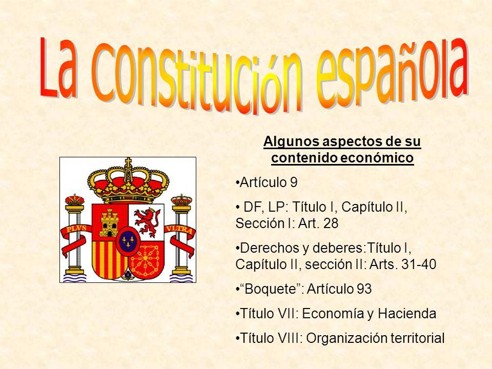 Algunos aspectos de su contenido económico Artículo 9 DF, LP: Título I, Capítulo II, Sección I: Art. 28 Derechos y deberes:Título I, Capítulo II, secc