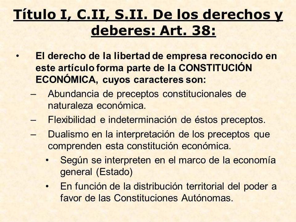 El derecho de la libertad de empresa reconocido en este artículo forma parte de la CONSTITUCIÓN ECONÓMICA, cuyos caracteres son: –Abundancia de precep
