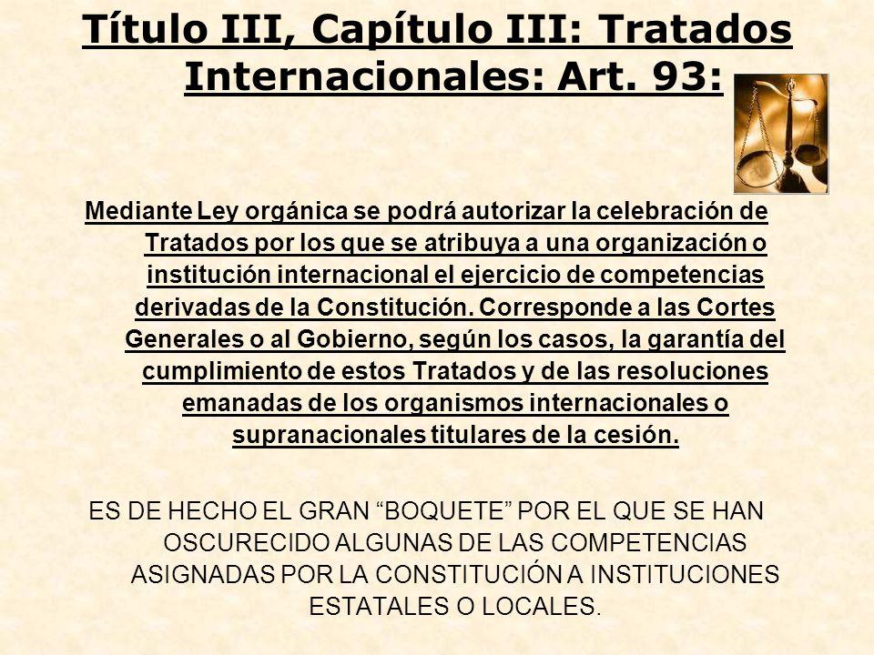 Mediante Ley orgánica se podrá autorizar la celebración de Tratados por los que se atribuya a una organización o institución internacional el ejercici