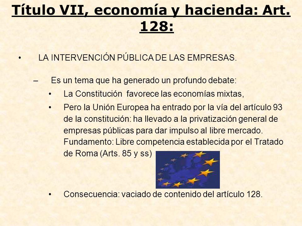 LA INTERVENCIÓN PÚBLICA DE LAS EMPRESAS. –Es un tema que ha generado un profundo debate: La Constitución favorece las economías mixtas, Pero la Unión