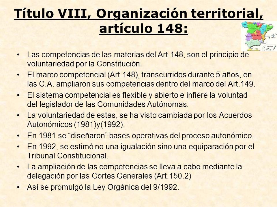 Las competencias de las materias del Art.148, son el principio de voluntariedad por la Constitución. El marco competencial (Art.148), transcurridos du
