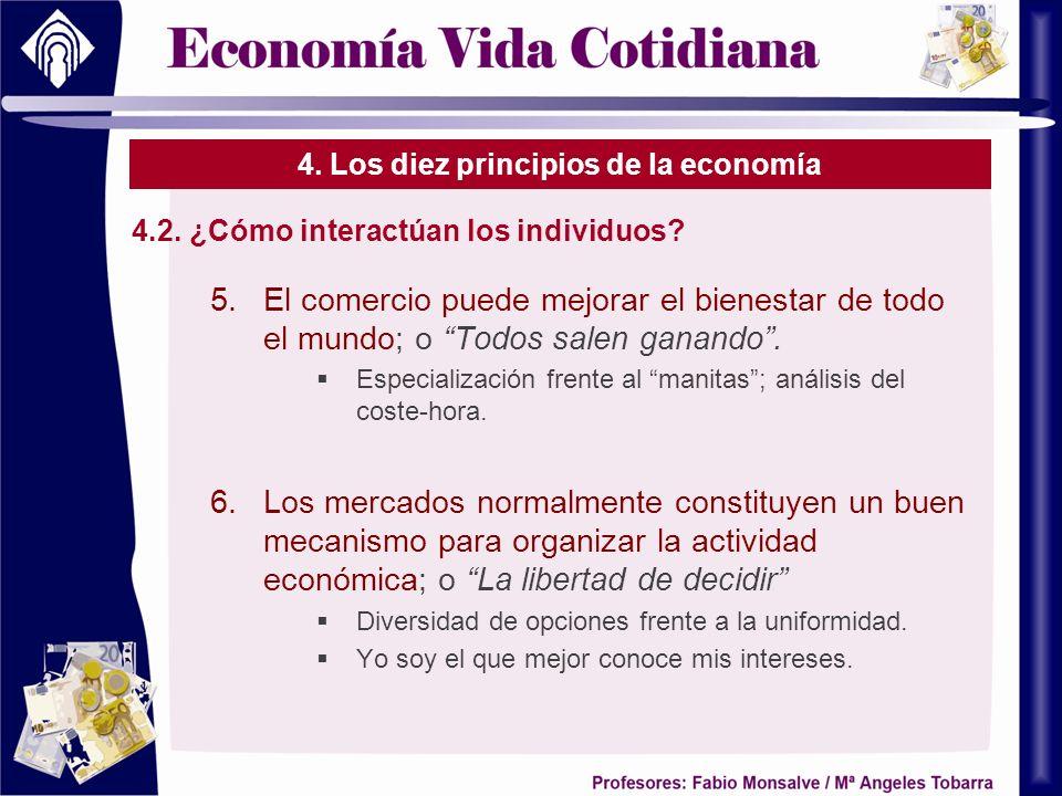 4. Los diez principios de la economía 4.2. ¿Cómo interactúan los individuos? 5.El comercio puede mejorar el bienestar de todo el mundo; o Todos salen