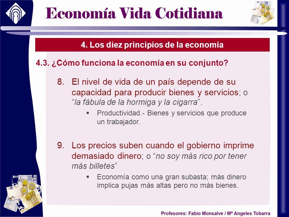 4. Los diez principios de la economía 4.3. ¿Cómo funciona la economía en su conjunto? 8.El nivel de vida de un país depende de su capacidad para produ