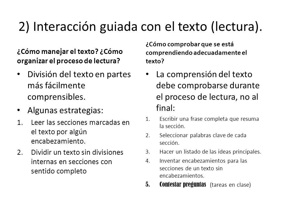 2) Interacción guiada con el texto (lectura). ¿Cómo manejar el texto? ¿Cómo organizar el proceso de lectura? División del texto en partes más fácilmen