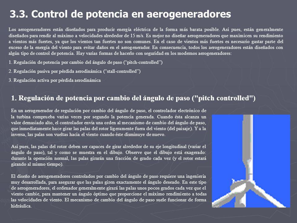 Los aerogeneradores están diseñados para producir energía eléctrica de la forma más barata posible. Así pues, están generalmente diseñados para rendir