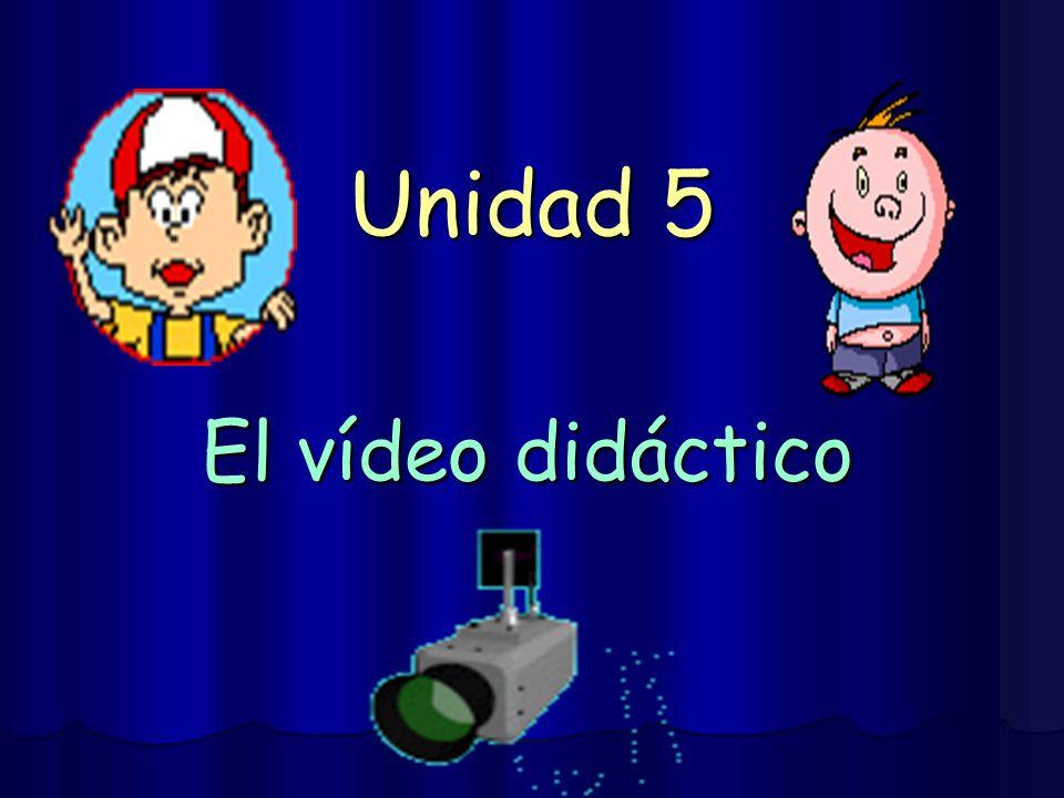 Unidad 5 El vídeo didáctico