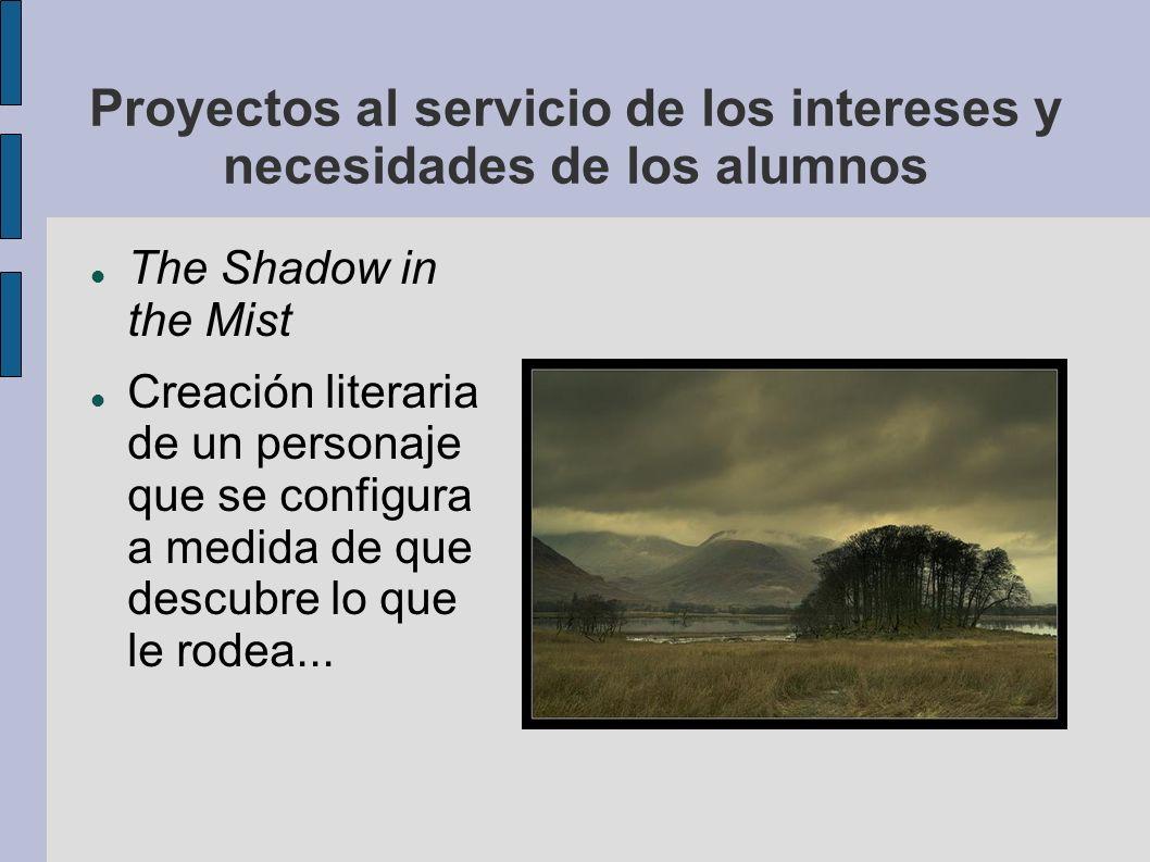 Proyectos al servicio de los intereses y necesidades de los alumnos The Shadow in the Mist Creación literaria de un personaje que se configura a medid