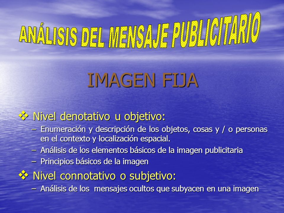 E Eficacia del mensaje publicitario - Mensaje en imagen fija - Mensaje en televisión y radio - Mensaje a distinto tipo de público