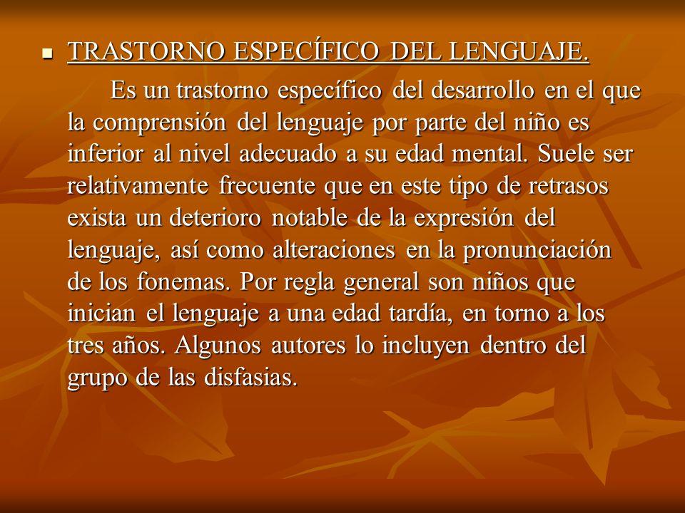 TRASTORNO ESPECÍFICO DEL LENGUAJE. TRASTORNO ESPECÍFICO DEL LENGUAJE. Es un trastorno específico del desarrollo en el que la comprensión del lenguaje
