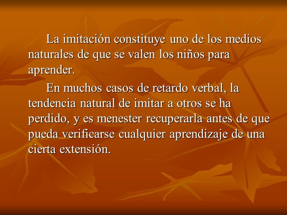 La imitación constituye uno de los medios naturales de que se valen los niños para aprender. La imitación constituye uno de los medios naturales de qu