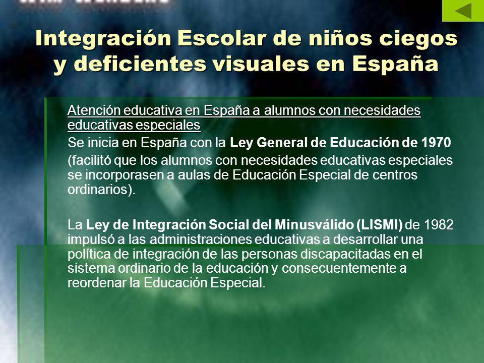 Integración Escolar de niños ciegos y deficientes visuales en España Atención educativa en España a alumnos con necesidades educativas especiales Se i