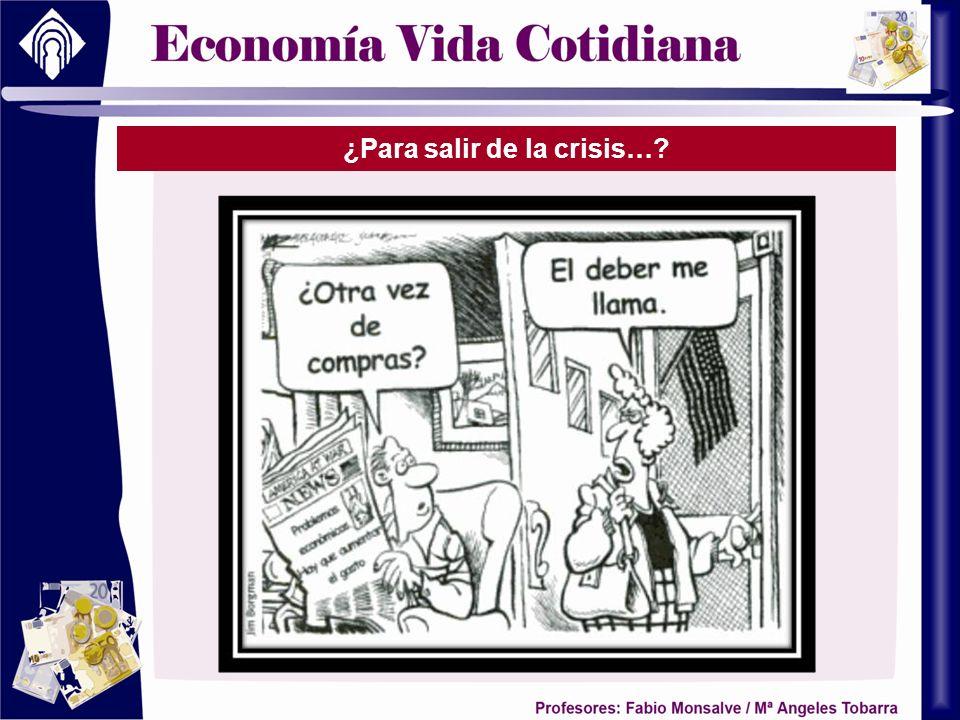 ¿Para salir de la crisis…?