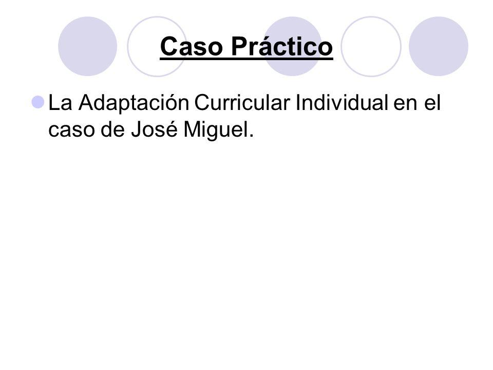 Caso Práctico La Adaptación Curricular Individual en el caso de José Miguel.