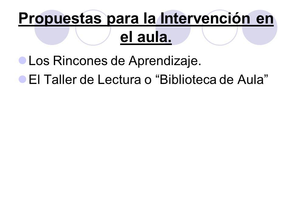 Propuestas para la Intervención en el aula. Los Rincones de Aprendizaje. El Taller de Lectura o Biblioteca de Aula