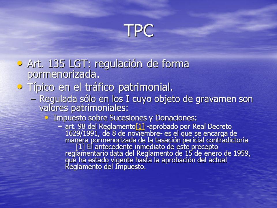 TPC Art. 135 LGT: regulación de forma pormenorizada. Art. 135 LGT: regulación de forma pormenorizada. Típico en el tráfico patrimonial. Típico en el t