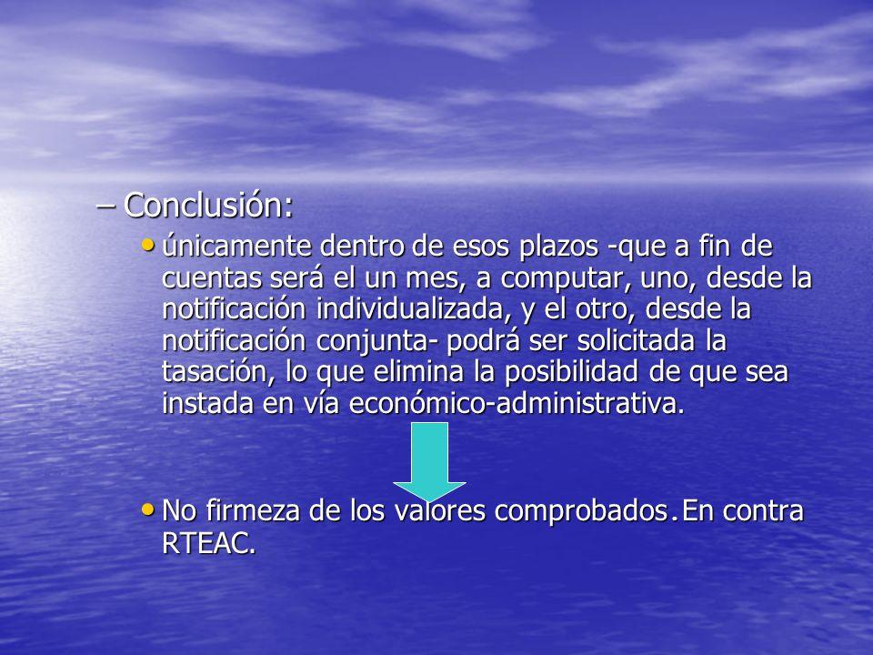 –Conclusión: únicamente dentro de esos plazos -que a fin de cuentas será el un mes, a computar, uno, desde la notificación individualizada, y el otro,