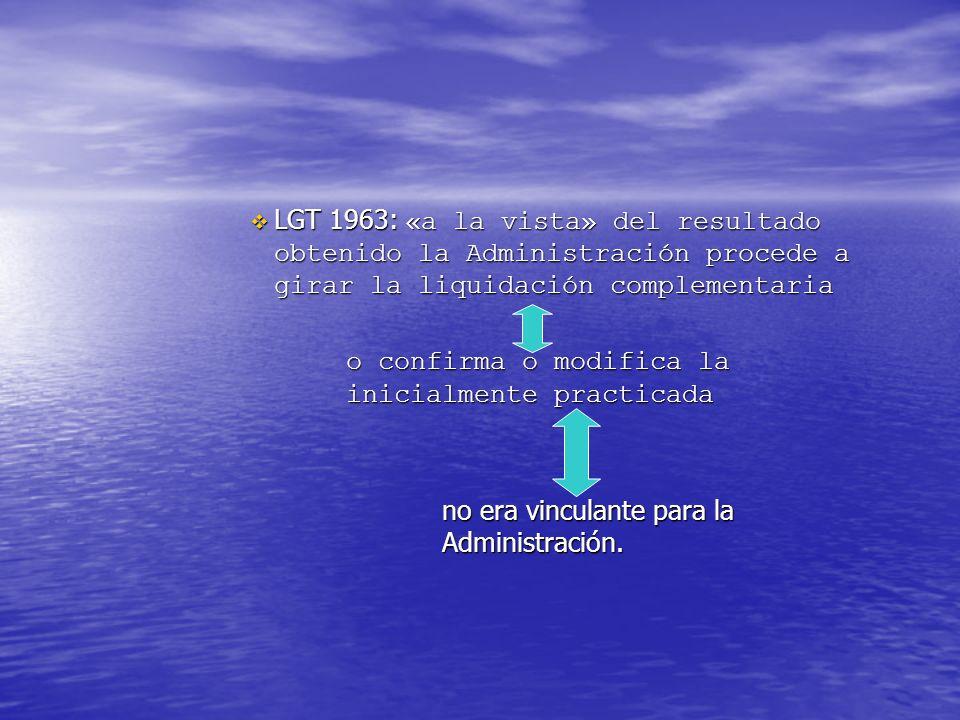 LGT 1963: «a la vista» del resultado obtenido la Administración procede a girar la liquidación complementaria LGT 1963: «a la vista» del resultado obt