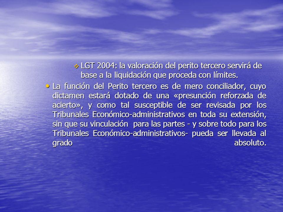 LGT 2004: la valoración del perito tercero servirá de base a la liquidación que proceda con límites. LGT 2004: la valoración del perito tercero servir