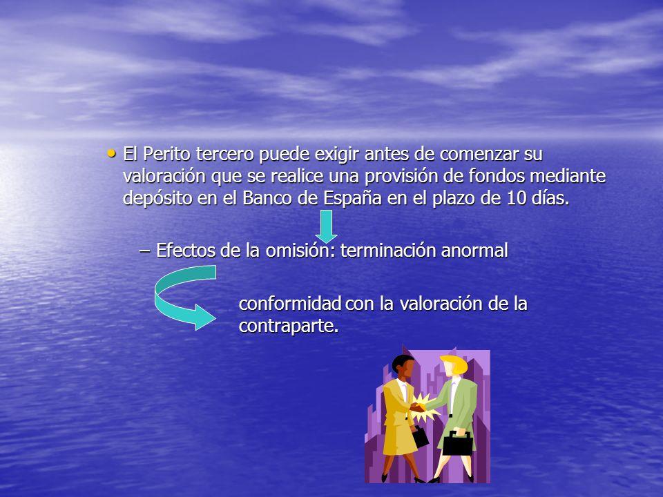 El Perito tercero puede exigir antes de comenzar su valoración que se realice una provisión de fondos mediante depósito en el Banco de España en el pl