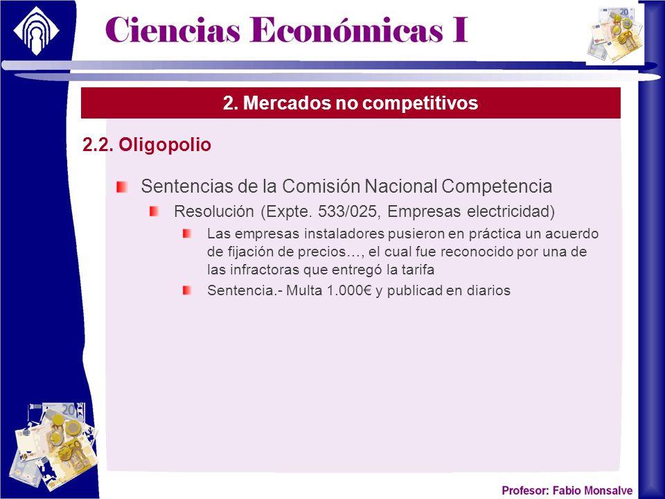 2. Mercados no competitivos Sentencias de la Comisión Nacional Competencia Resolución (Expte. 533/025, Empresas electricidad) Las empresas instaladore