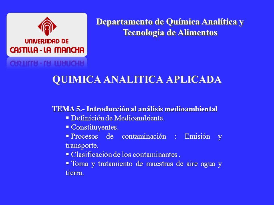 QUIMICA ANALITICA APLICADA Departamento de Química Analítica y Tecnología de Alimentos TEMA 5.- Introducción al análisis medioambiental Definición de