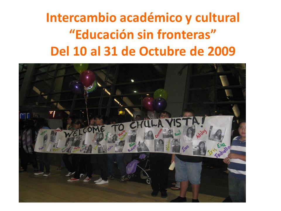 Intercambio académico y cultural Educación sin fronteras Del 10 al 31 de Octubre de 2009