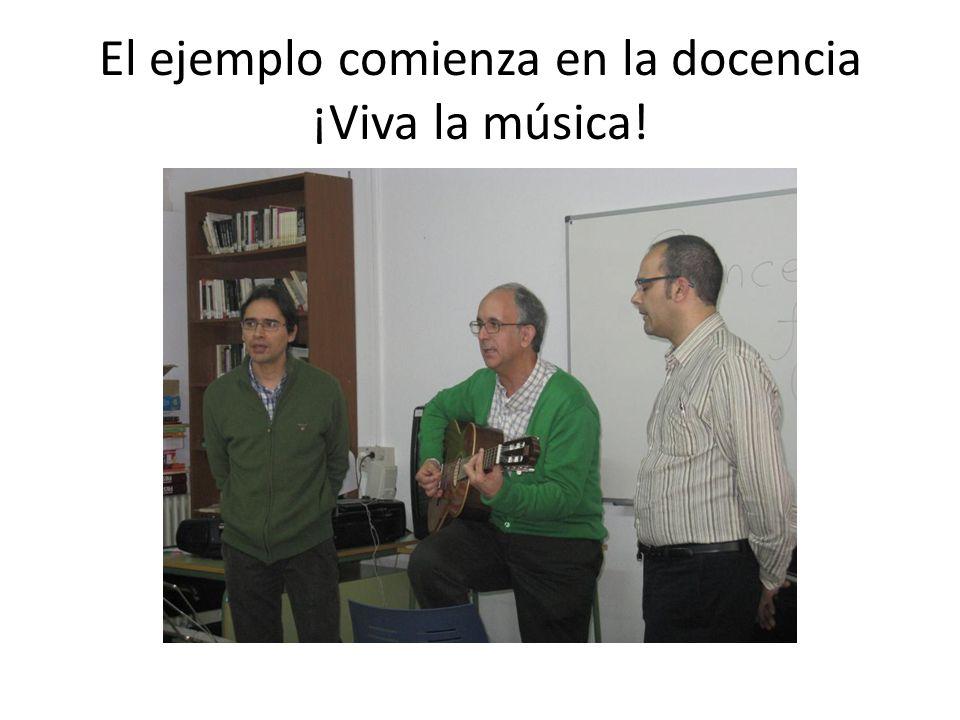 El ejemplo comienza en la docencia ¡Viva la música!