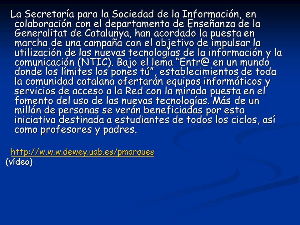 La Secretaría para la Sociedad de la Información, en colaboración con el departamento de Enseñanza de la Generalitat de Catalunya, han acordado la pue