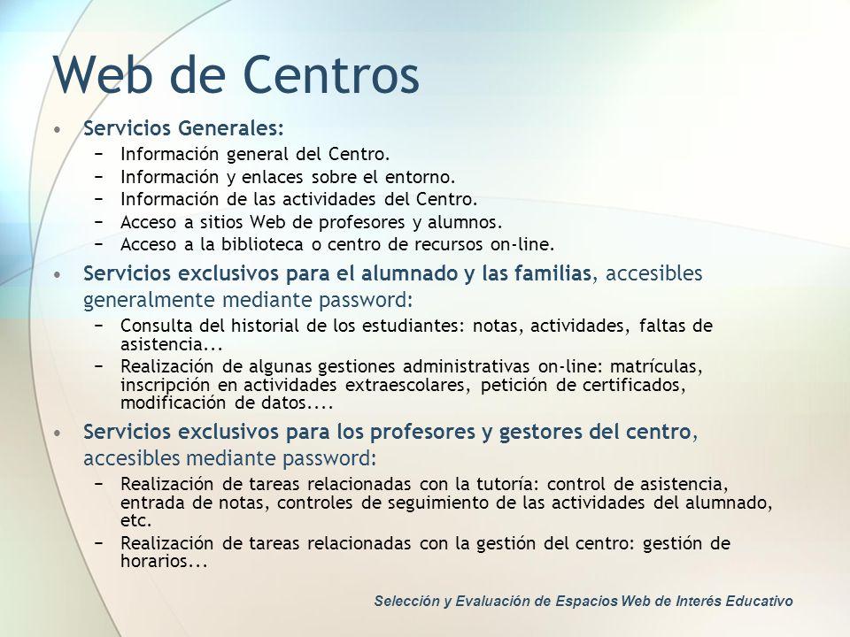 Web de Centros Servicios Generales: Información general del Centro. Información y enlaces sobre el entorno. Información de las actividades del Centro.