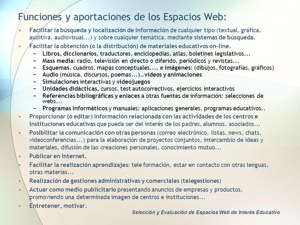 Funciones y aportaciones de los Espacios Web: Facilitar la búsqueda y localización de información de cualquier tipo (textual, gráfica, auditiva, audio