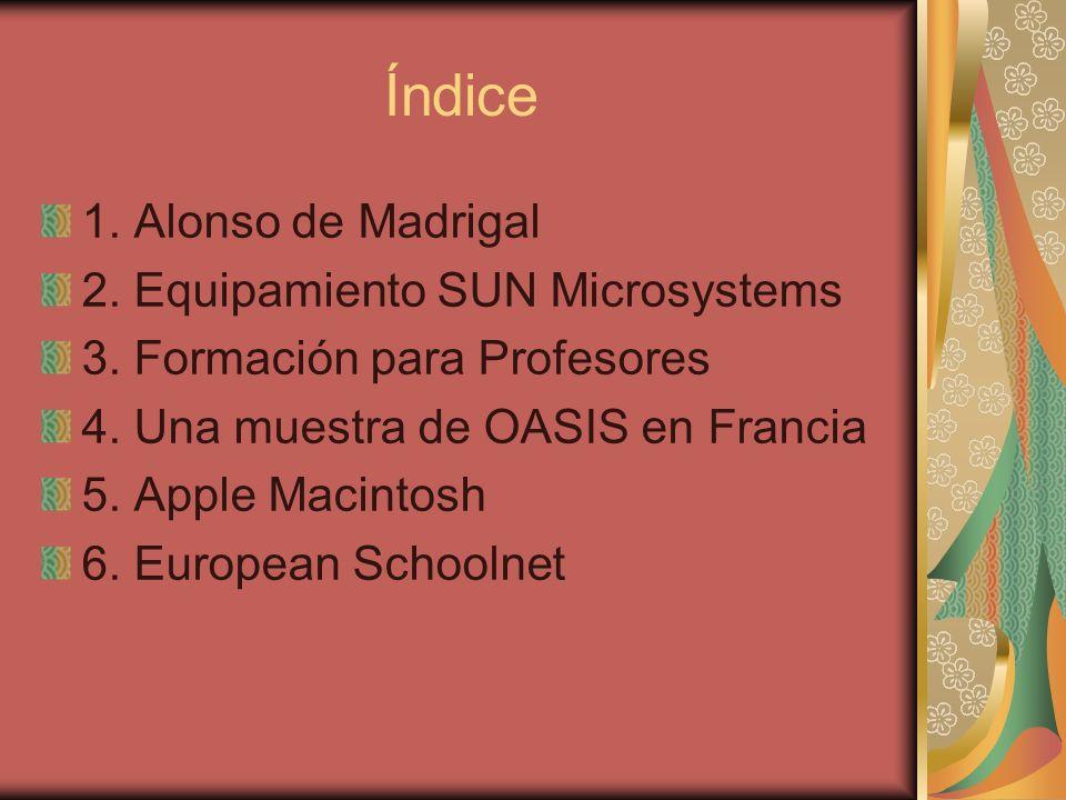 Índice 1.Alonso de Madrigal 2. Equipamiento SUN Microsystems 3.