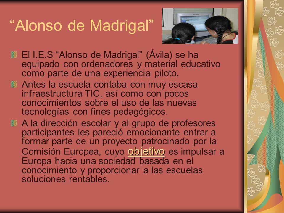 Alonso de Madrigal El I.E.S Alonso de Madrigal (Ávila) se ha equipado con ordenadores y material educativo como parte de una experiencia piloto.