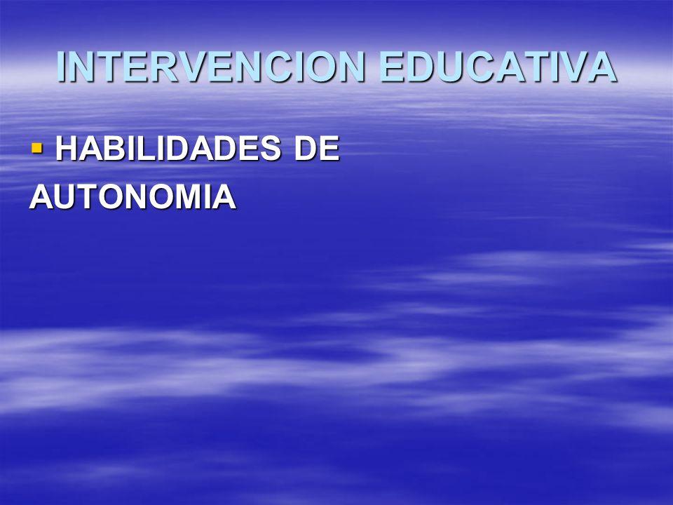 INTERVENCION EDUCATIVA HABILIDADES DE HABILIDADES DEAUTONOMIA