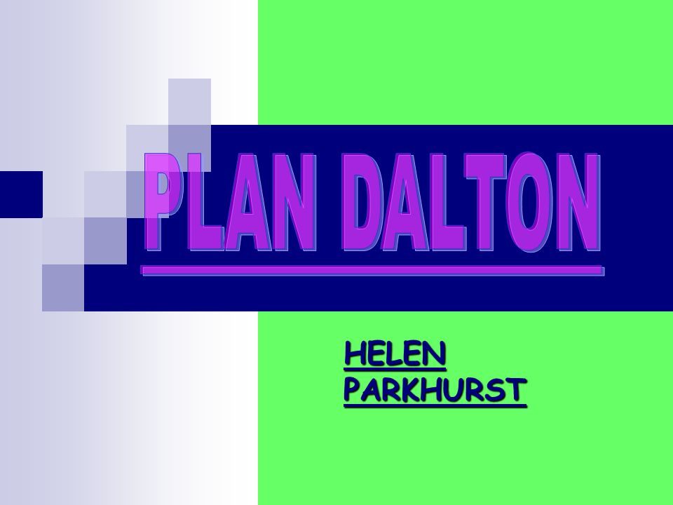 BIOGRAFIA Helen Parkhurst: Nace en Dalton (Massachussets) en 1887.