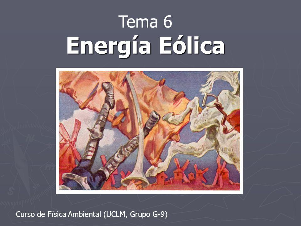 Tema 6 Energía Eólica Curso de Física Ambiental (UCLM, Grupo G-9)