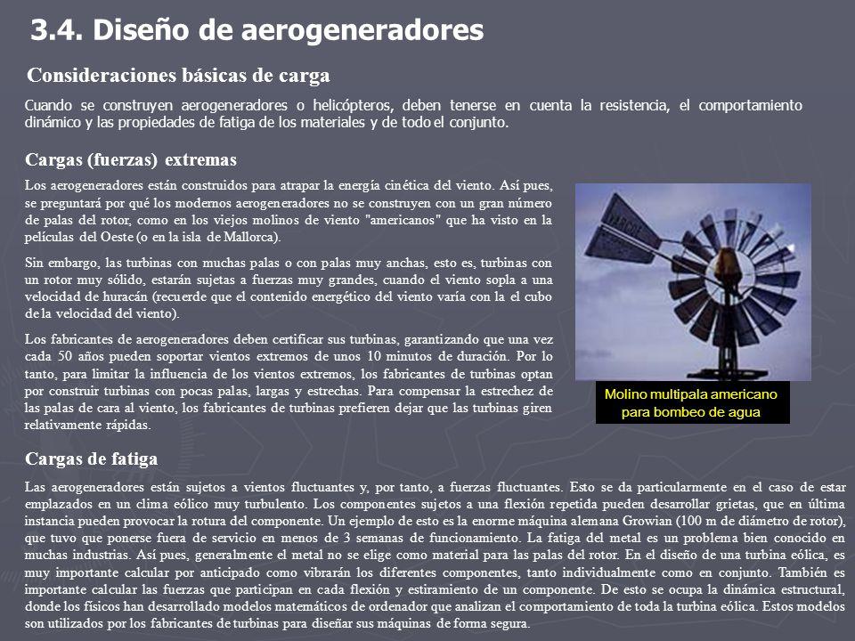 3.4. Diseño de aerogeneradores Consideraciones básicas de carga Cuando se construyen aerogeneradores o helicópteros, deben tenerse en cuenta la resist