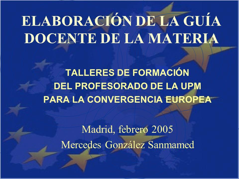 Espacio Europeo de Educación Superior LA GUÍA DOCENTE DE LA MATERIA Horas ASISTENCIA A CLASES TEÓRICAS........................