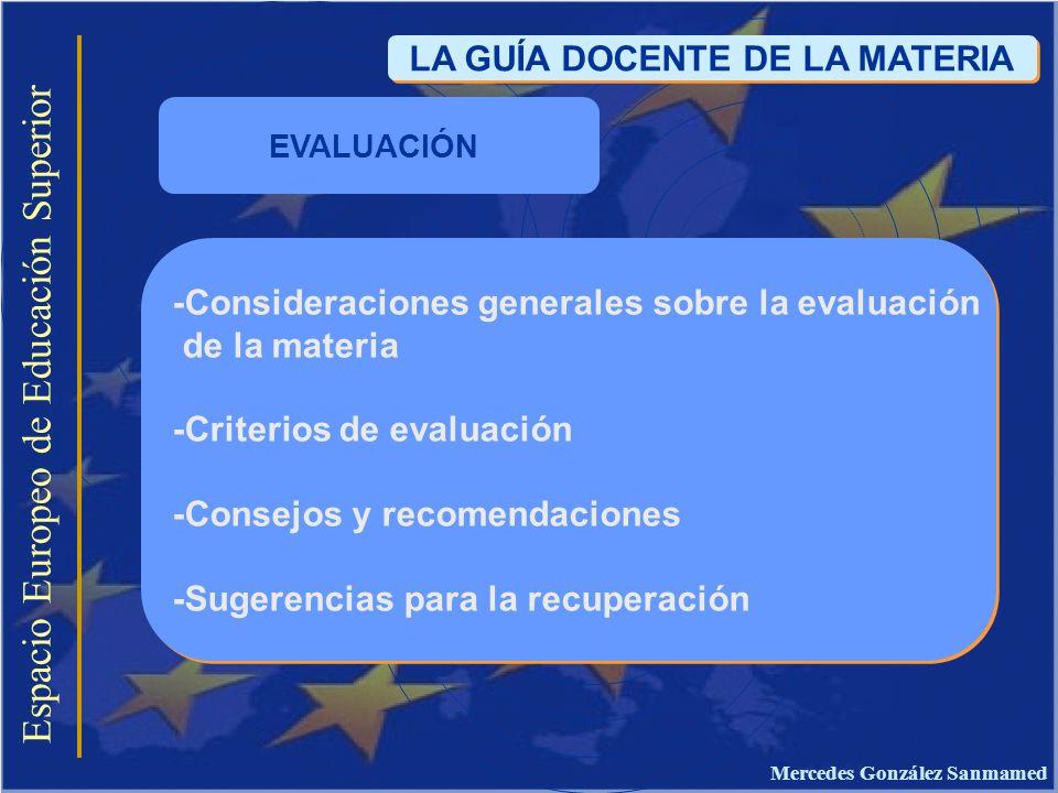 Espacio Europeo de Educación Superior LA GUÍA DOCENTE DE LA MATERIA -Consideraciones generales sobre la evaluación de la materia -Criterios de evaluac