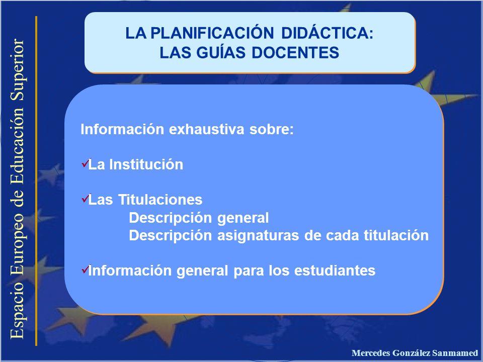 Espacio Europeo de Educación Superior LA PLANIFICACIÓN DIDÁCTICA: LAS GUÍAS DOCENTES LA PLANIFICACIÓN DIDÁCTICA: LAS GUÍAS DOCENTES Información exhaus