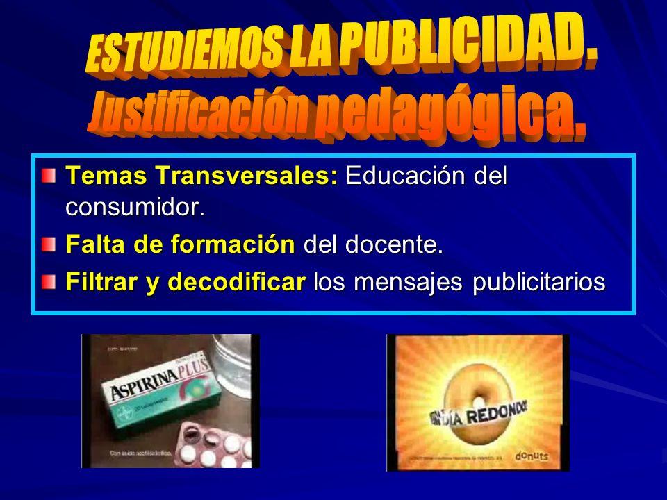 Temas Transversales: Educación del consumidor. Falta de formación del docente. Filtrar y decodificar los mensajes publicitarios