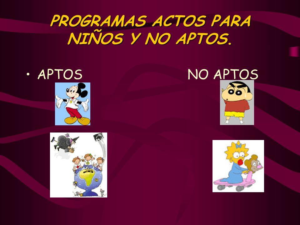 PROGRAMAS ACTOS PARA NIÑOS Y NO APTOS. APTOS NO APTOS