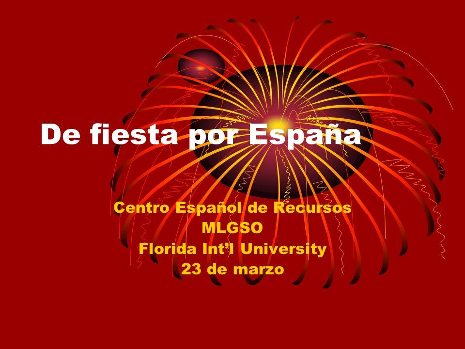 De fiesta por España Centro Español de Recursos MLGSO Florida Intl University 23 de marzo
