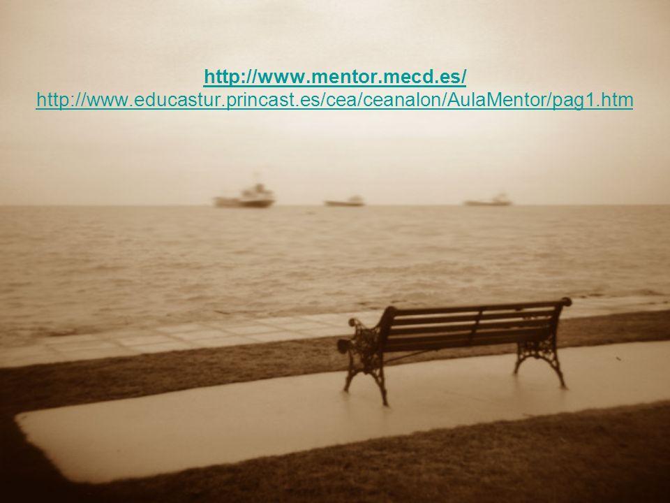 http://www.mentor.mecd.es/ http://www.educastur.princast.es/cea/ceanalon/AulaMentor/pag1.htm