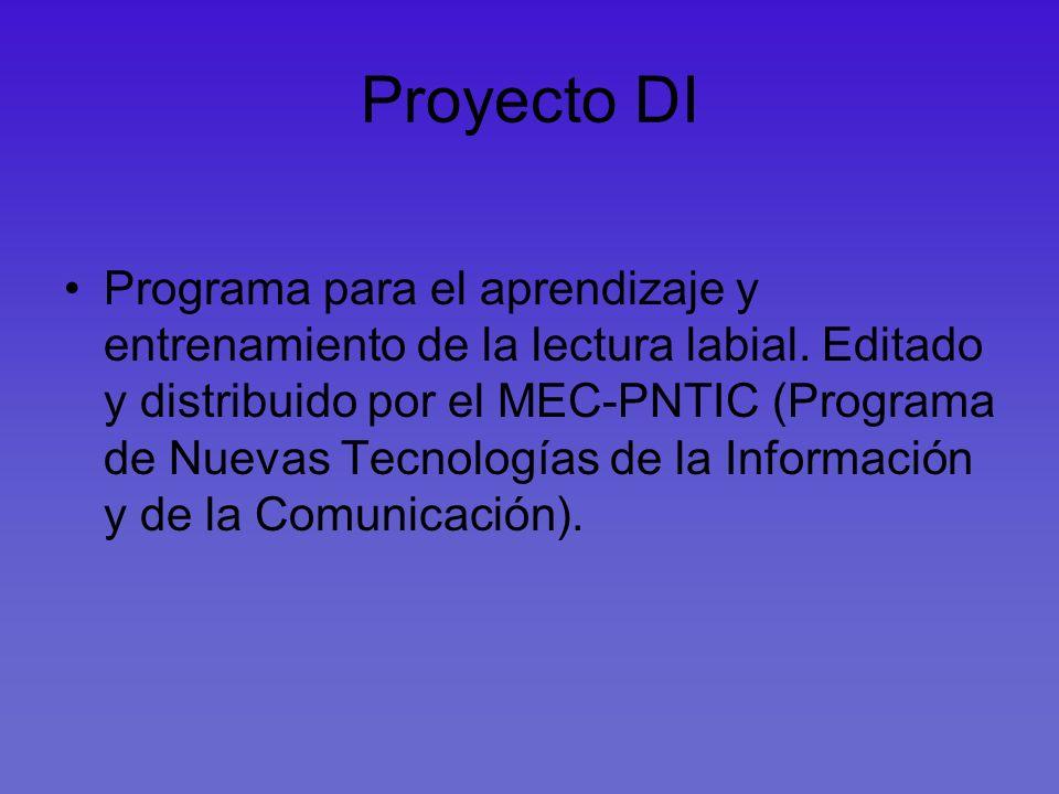 Proyecto DI Programa para el aprendizaje y entrenamiento de la lectura labial. Editado y distribuido por el MEC-PNTIC (Programa de Nuevas Tecnologías