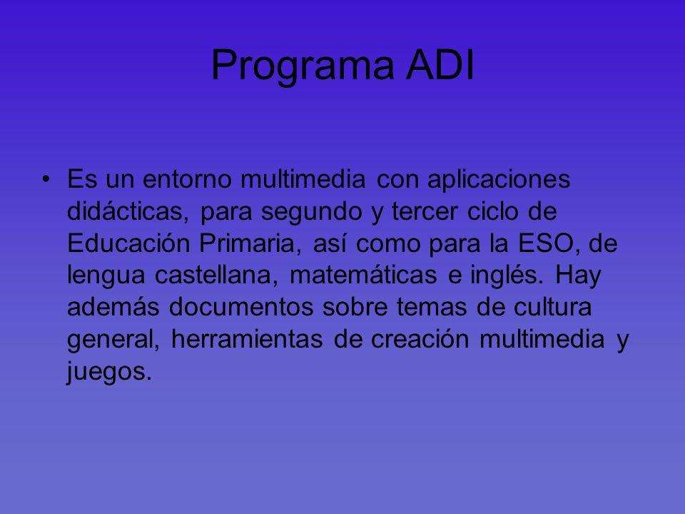Programa ADI Es un entorno multimedia con aplicaciones didácticas, para segundo y tercer ciclo de Educación Primaria, así como para la ESO, de lengua