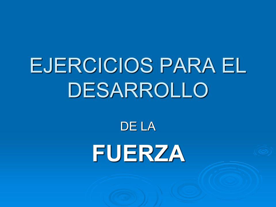 EJERCICIOS DE DORSALES Variación con mancuernas, botellas rellenas de arena, etc.